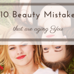 beauty mistakes that are aging you